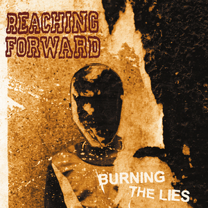 Reaching Forward 'Burning The Lies'