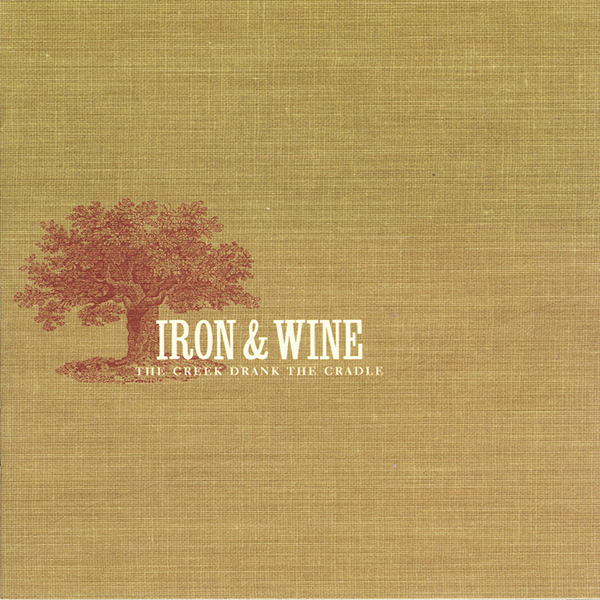 Iron and Wine - The Creek Drank The Cradle LP