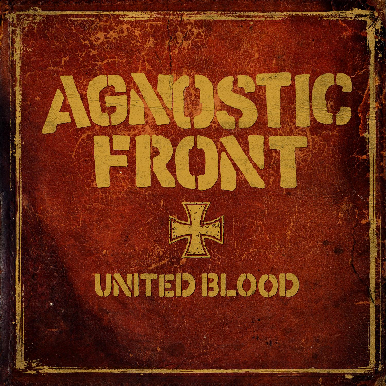 Buy Agnostic Front United Blood At Bridge Nine Records