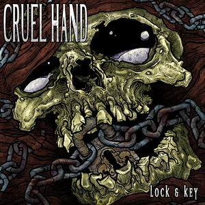 Cruel Hand 'Lock & Key'