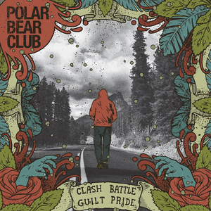 Polar Bear Club 'Clash Battle Guilt Pride'