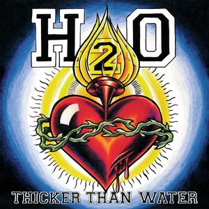 H2O 'Thicker Than Water'