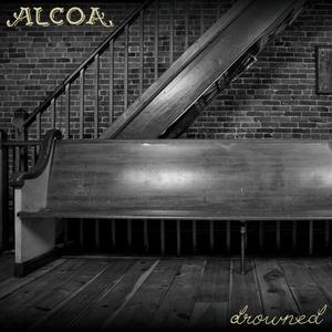 Alcoa 'Drowned'