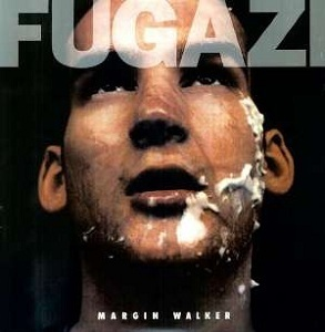 Fugazi - Margin Walker 12