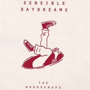 The Whooperups - Sensible Daydreams