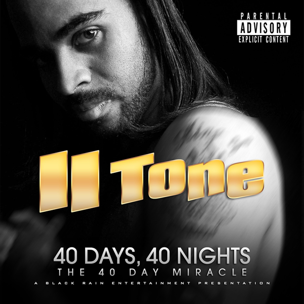 II Tone – 40 Days, 40 Nights: The 40 Day Miracle