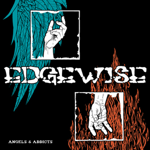 Edgewise-Angels and Addicts