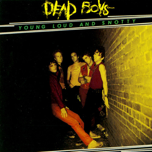 Dead Boys - Young Loud and Snotty LP