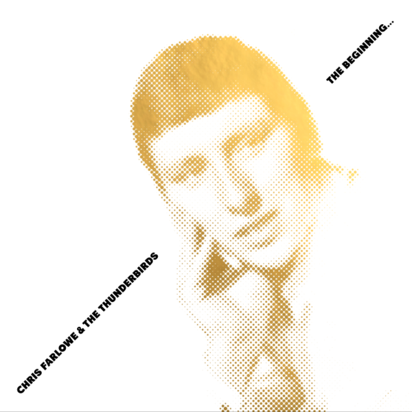 Chris Farlowe & The Thunderbirds: The Beginning... (Co-signed by Chris Farlowe and Jimmy Page)