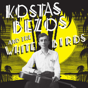 KOSTAS BEZOS AND THE WHITE BIRDS- S/T LP+CD