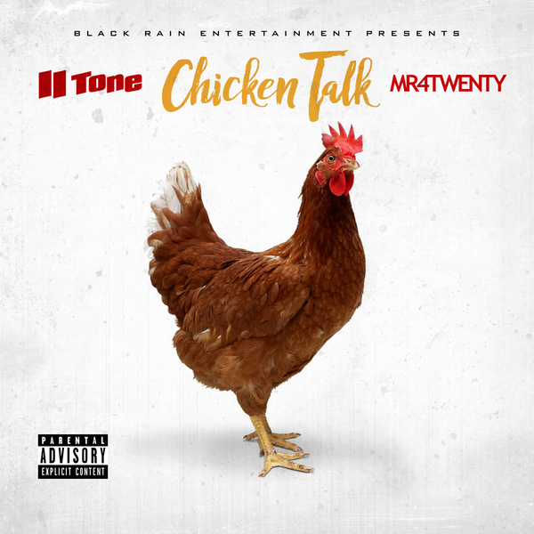 II Tone & Mr. 4Twenty - Chicken Talk