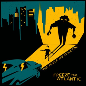 Freeze The Atlantic – The People Are Revolting CD