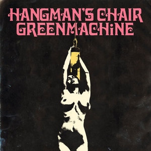 HANGMAN'S CHAIR/GREENMACHINE