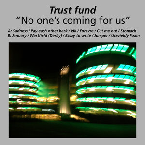 Trust Fund - No One's Coming For Us LP