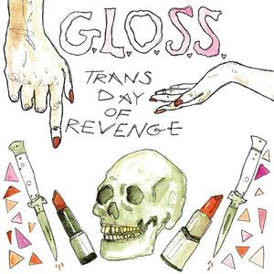 G.L.O.S.S. - Trans Day of Revenge 7
