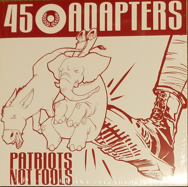 45 Adapters - Patriots Not Fools  MLP (3rd Pressing)