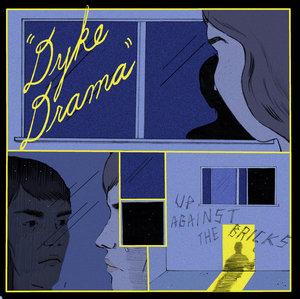 Dyke Drama - Up Against the Bricks LP