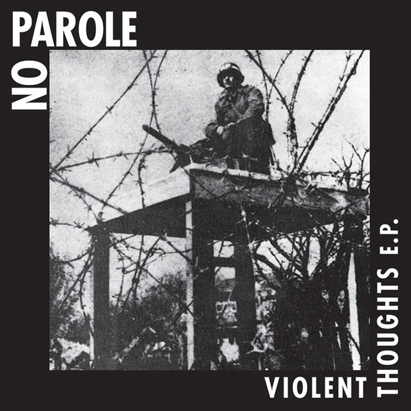No Parole - Violent Thoughts