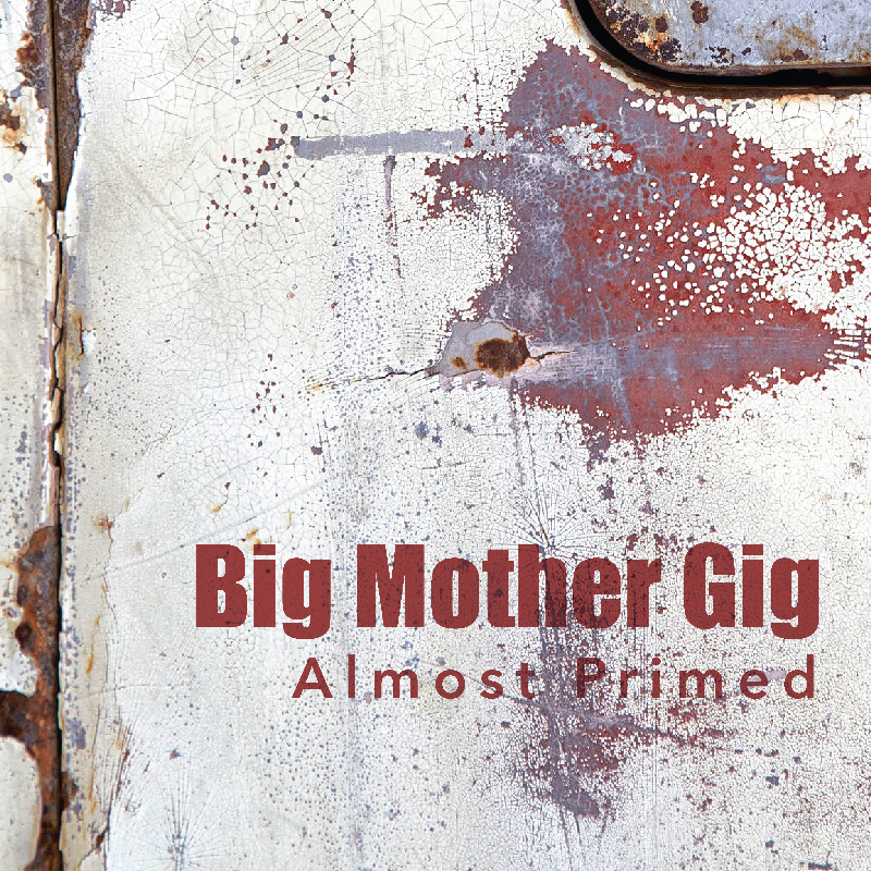 Big Mother Gig - Almost Primed CD EP