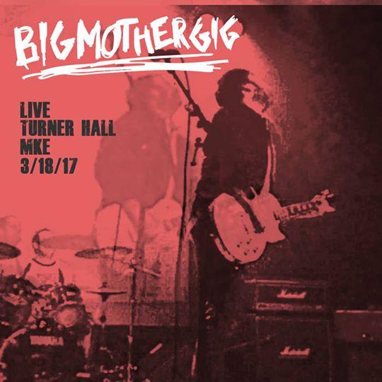 Big Mother Gig - Live @ Turner Hall CD EP