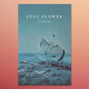 Us and Us Only - Full Flower Poster