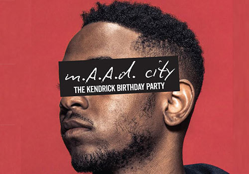 M.A.A.D City The Kendrick Birthday Party