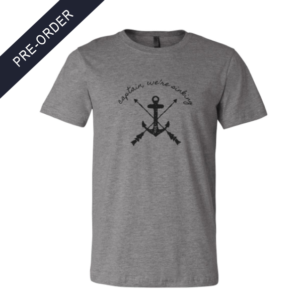 Captain, We're Sinking - Anchor & Arrow Shirt