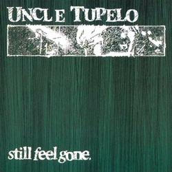 Uncle Tupelo - Still Feel Gone LP