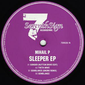 Mihail P:  Sleeper EP (Seventh Sign Recordings)