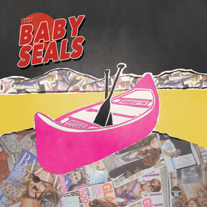 The Baby Seals - The Baby Seals