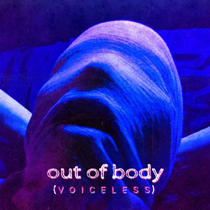 Out Of Body-Voiceless