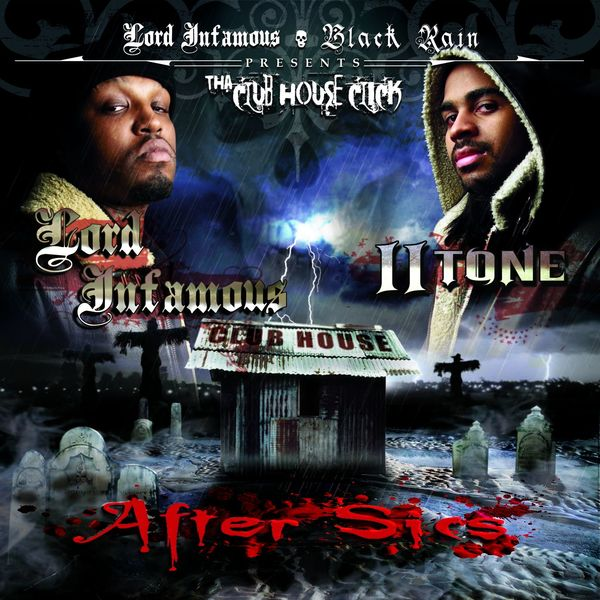 Lord Infamous, II Tone & Tha Club House Click - After Sics Poster