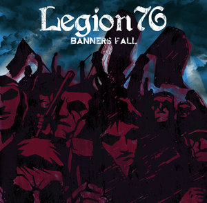 LEGION 76 ´Banners Fall´ [10