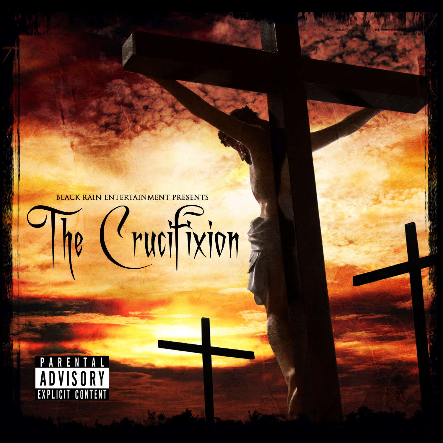 Lord Infamous and Black Rain Entertainment Presents Tha Crucifixion