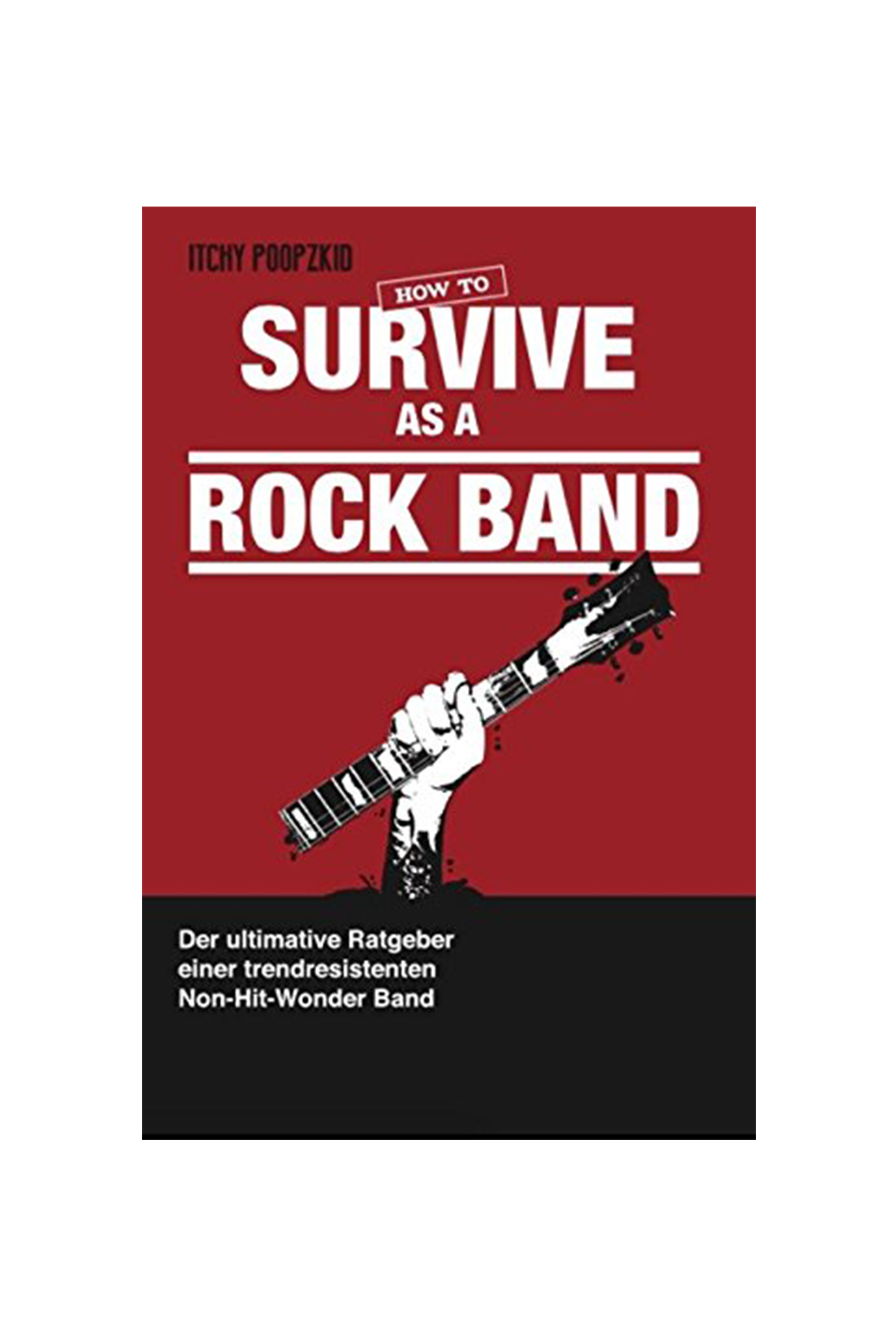 How To Survive As A Rock Band Buch