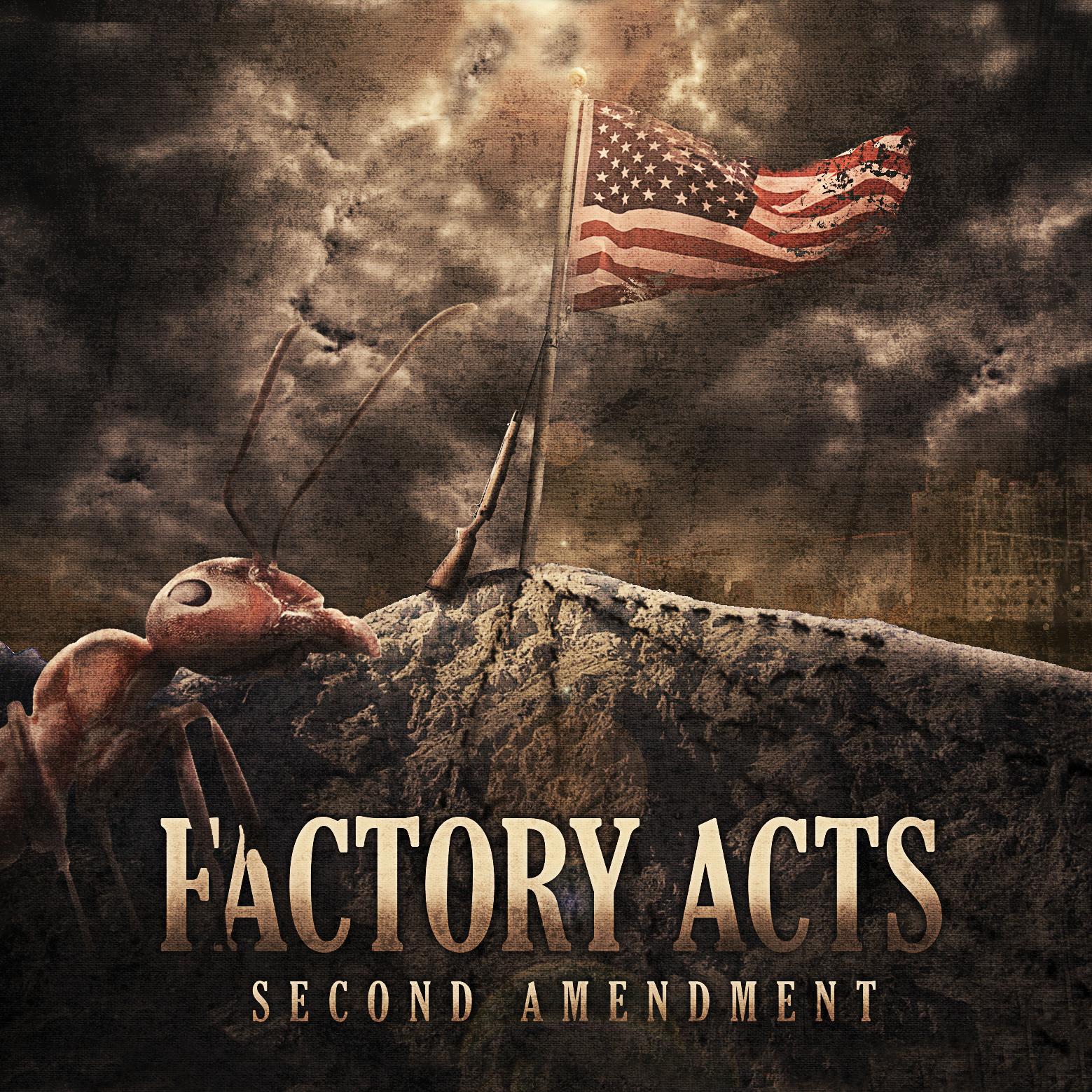 Factory Acts - Second Amendment