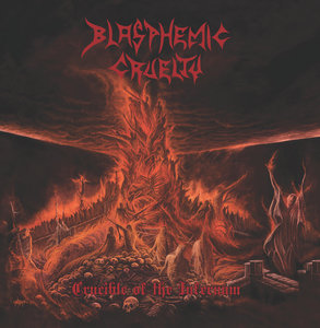 Blasphemic Cruelty - Crucible of the Infernum