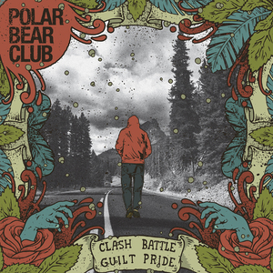 Polar Bear Club -Clash Battle Guilt Pride