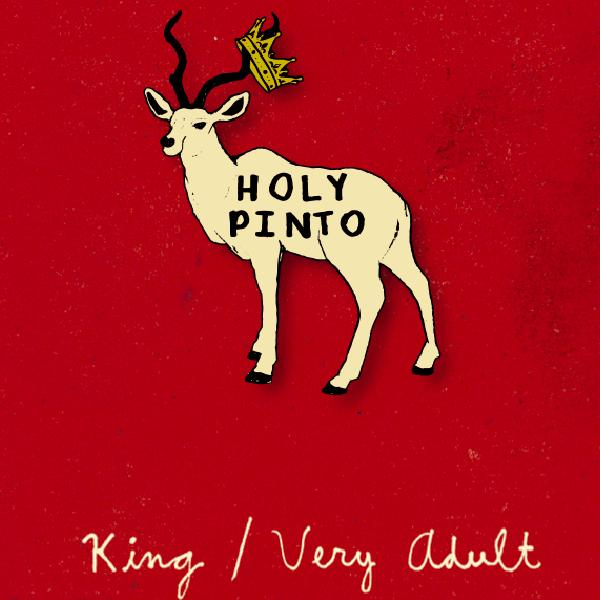 Holy Pinto - King / Very Adult (Pin + Digi)