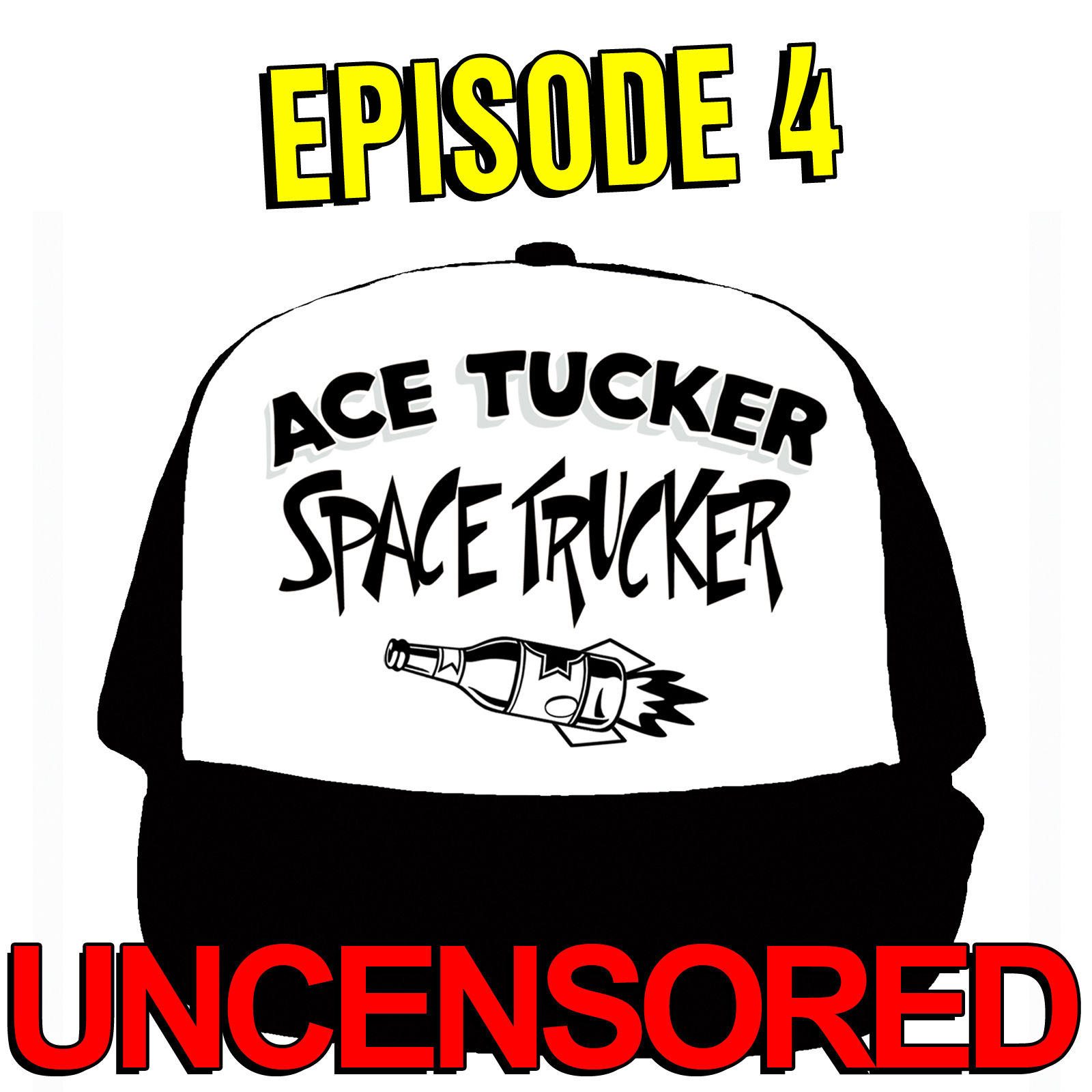 Episode 4 - Uncensored (Plus 9 Songs)