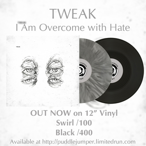 Tweak - I am Overcome With Hate 12