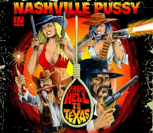 Nashville Pussy - From Hell To Texas (Re-Release) [PREORDER]