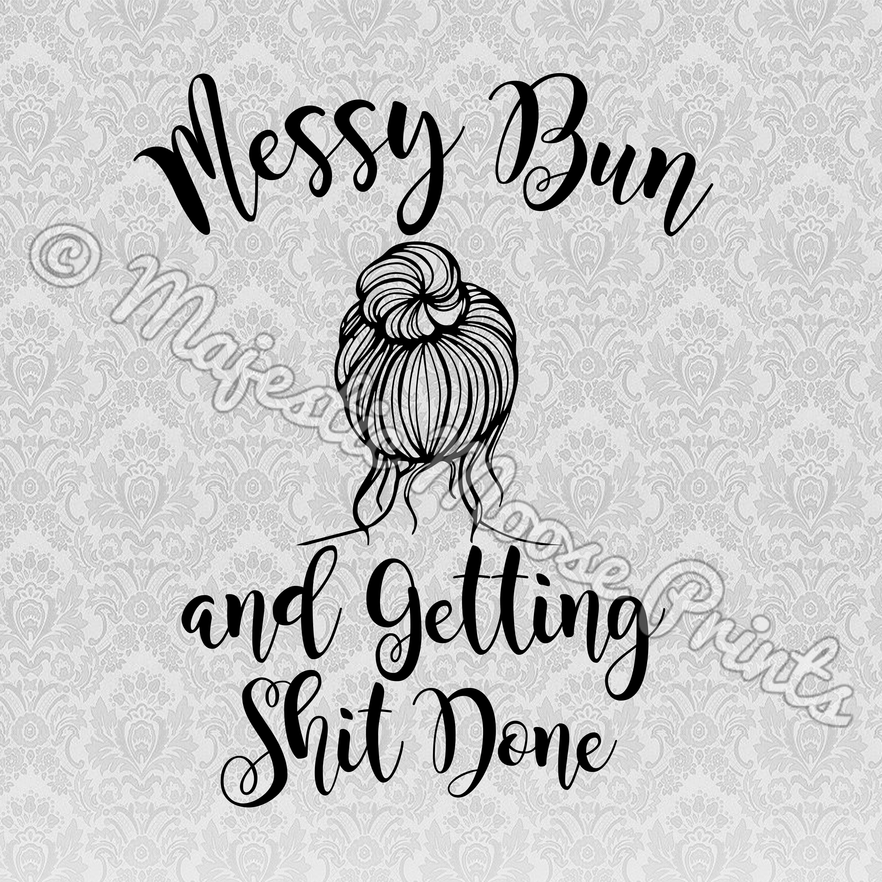 majestic moose prints messy bun and getting shit done svg Hair in Mirror Clip Art Hair in Mirror Clip Art