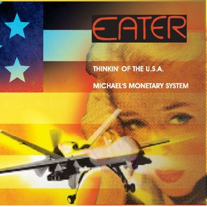 Eater - Thinkin' of the USA / Michael's Monetary System
