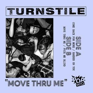 Turnstile - Move Thru Me 7