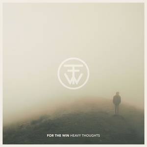 For The Win - Heavy Thoughts