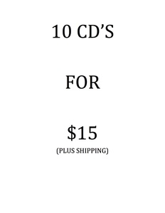 10 cd's for $15 (plus shipping)