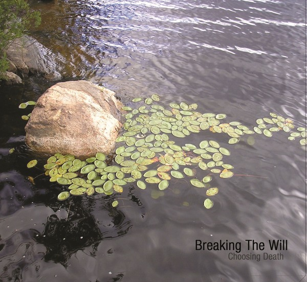 Breaking The Will - Choosing Death