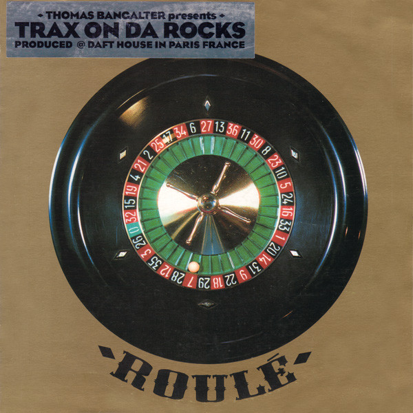 Thomas Bangalter ‎– Trax On Da Rocks (Roulé)