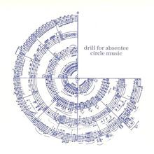 Drill For Absentee - Circle Music